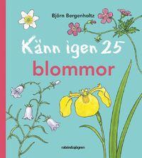 """Boken """"Känn igen 25 blommor"""" av Björn Bergenholz. Inbunden."""