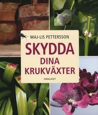 """Boken """"Skydda dina växter"""" av Maj-Lis Pettersson."""